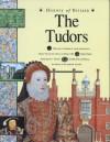 The Tudors (History Of Britain) - Andrew Langley