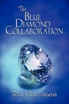 The Blue Diamond Collaboration - Teddy Blair Strawser