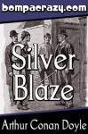 Silver Blaze (Illustrated) (Memoirs of Sherlock Holmes) - Sidney Paget, Frederic Dorr Steele, Arthur Conan Doyle