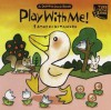 Play With Me! A Dottie Duck Book - Satoshi Kitamura
