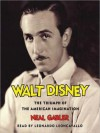 Walt Disney: The Triumph of the American Imagination (Audio) - Neal Gabler, Arthur Morey