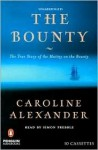 The Bounty: The True Story of the Mutiny on the Bounty (Audio) - Caroline Alexander