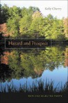 Hazard and Prospect: New and Selected Poems - Kelly Cherry