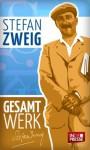 Stefan Zweig: Das Gesamtwerk (Schachnovelle, Ungeduld des Herzens, Clarissa, Maria Stuart, Marie Antoinette u.v.m.) (IDP Classics) (German Edition) - Stefan Zweig, Daniel Reich