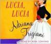Lucia, Lucia (Abriged Audio CD) - Adriana Trigiani, Mira Sorvino