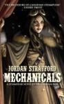 Mechanicals: A Steampunk Novel of the Crimean War - Jordan Stratford