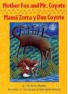 Mother Fox and Mr. Coyote/Mama Zorra y Don Coyote - Victor Villaseñor, Felipe Ugalde Alcantara, Guadalupe Vanessa Turcios