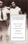 How I Came Into My Inheritance: And Other True Stories - Dorothy Gallagher