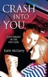 Crash into You - Katie McGarry