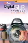 PCPhoto Digital SLR Handbook - Rob Sheppard