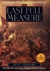 The Last Full Measure (The Civil War: 1861-1865 #3) - Jeff Shaara
