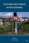 Old and New Media after Katrina - Diane Negra