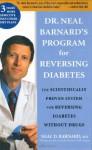 Dr. Neal Barnard's Program for Reversing Diabetes: The Scientifically Proven System for Reversing Diabetes Without Drugs - Neal D. Barnard, Bryanna Clark Grogan