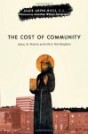 The Cost of Community: Jesus, St. Francis and Life in the Kingdom - Jamie Arpin-Ricci, Jonathan Wilson-Hartgrove