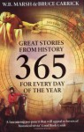 365: Great Stories from History for Every Day of the Year - W.B. Marsh, Bruce Carrick