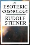 An Esoteric Cosmology - Rudolf Steiner