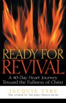 Ready for Revival: A 40-Day Journey toward the Fullness of Christ - Jacquie Tyre, Jim Petersen