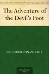 The Adventure of the Devil's Foot - Arthur Conan Doyle