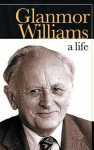 Glanmor Williams: A Life - Glanmor Williams