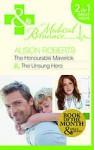 The Honourable Maverick / The Unsung Hero - Alison Roberts