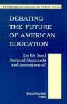 Debating the Future of American Education - Diane Ravitch