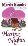 Harbor Nights - Marcia Evanick
