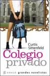 Colegio Privado (Spanish Edition) - Curtis Sittenfeld