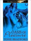 Oasis of Pleasure - Tessie Bradford