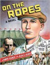 On the Ropes: A Novel - James Vance, Dan E. Burr