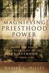 Magnifying Priesthood Power - Robert L. Millet
