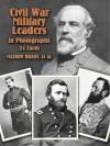 Civil War Military Leaders in Photos: 24 Cards - Mathew Brady, Frances A. Davis, Francis A. Davis