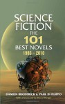Science Fiction: The 101 Best Novels 1985 – 2010 - Damien Broderick, Paul Di Filippo, David Pringle
