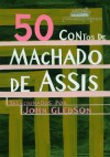 50 Contos de Machado de Assis - Machado de Assis