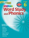 Word Study and Phonics, Grade 6 - Spectrum, Spectrum