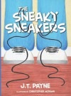 The Sneaky Sneakers - J.t. Payne, Christopher Morgan