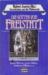 Die Götter von Freistatt - Robert Lynn Asprin, Andrew J. Offutt, Diana L. Paxson, Lynn Abbey, Lore Straßl, Janet E. Morris