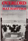 Overlord: D-Day, June 6, 1944 - Max Hastings