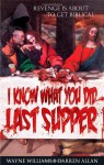I Know What You Did Last Supper - Wayne Williams, Darren Allan