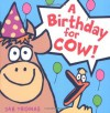 A Birthday for Cow! - Jan Thomas