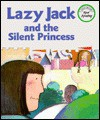 Lazy Jack and the Silent Princess - Mitchell Motomora, Rosanne Litzinger