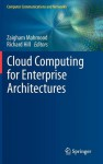 Cloud Computing For Enterprise Architectures (Computer Communications And Networks) - Zaigham Mahmood, Richard Hill
