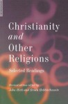 Christianity and Other Religions: Selected Readings - John Harwood Hick, Brian Hebblethwaite