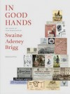 In Good Hands: 250 Years of Craftsmanship at Swaine Adeney Brigg - Katherine Prior