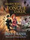 Maddy West and the Tongue Taker - Brian Falkner, Donovan Bixley