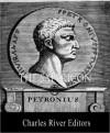 The Satyricon, Complete - Petronius, W.C. Firebaugh, Charles River Editors