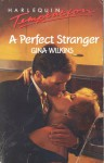 A Perfect Stranger - Gina Wilkins
