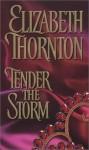 Tender the Storm - Elizabeth Thornton