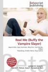 Real Me (Buffy the Vampire Slayer) - Lambert M. Surhone, VDM Publishing, Susan F. Marseken