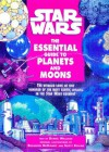 Star Wars: The Essential Guide To Planets And Moons - Daniel Wallace