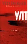 Wit: de grote achtervolging (De Cirkel #3) - Ted Dekker, Willem Keesmaat